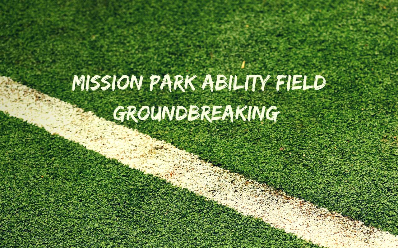Mission Park Ability Field Groundbreaking