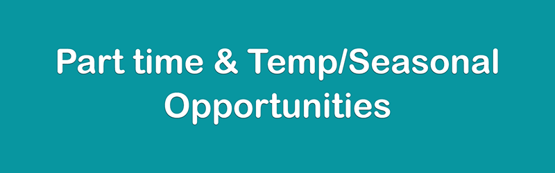 Part-time & Temp/Seasonal Opportunities