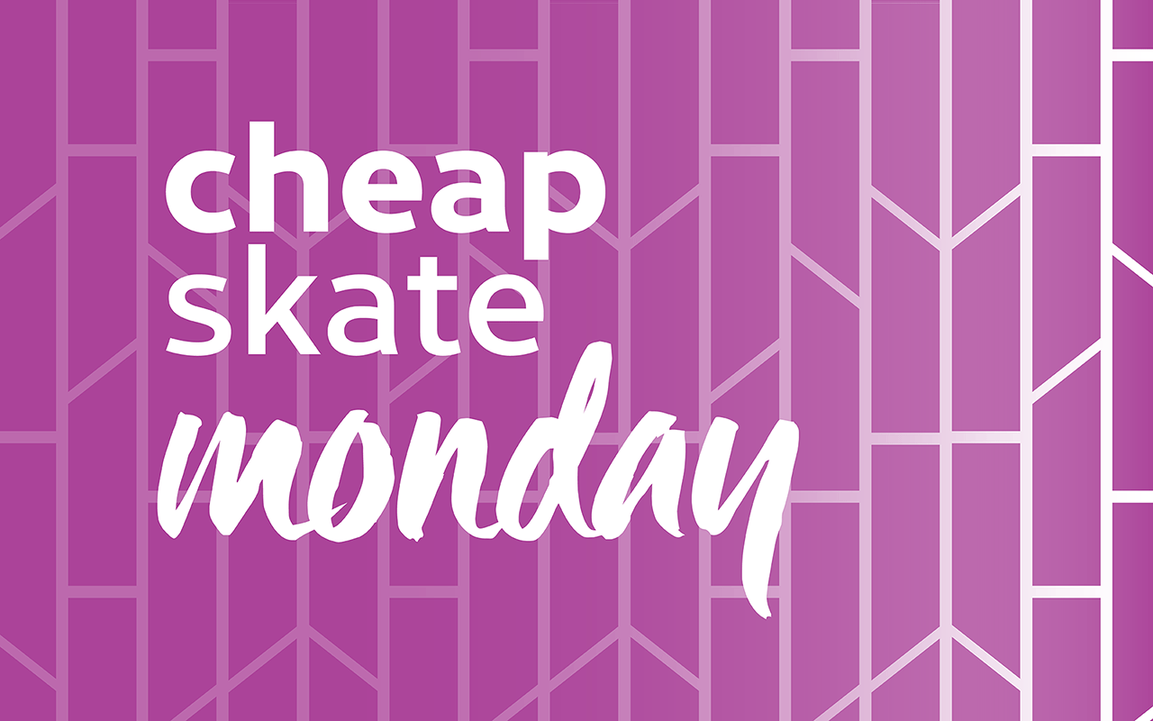 Cheap Skate Monday