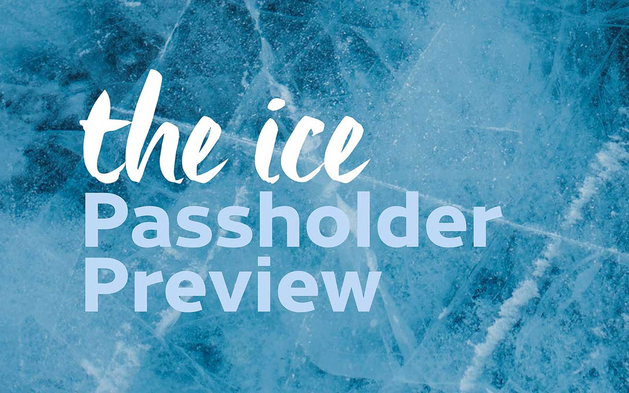 The Ice Passholder Preview