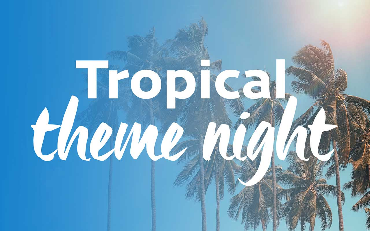 Tropical Theme Night